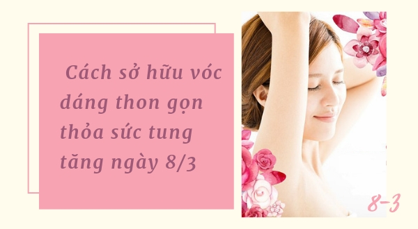 Cách sở hữu vóc dáng thon gọn thỏa sức tung tăng ngày 8/3