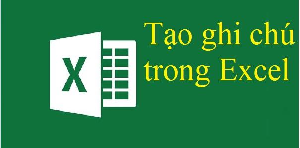 Cách tạo ghi chú trong Excel