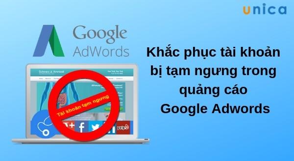 Khắc phục tài khoản Google Adwords bị tạm ngưng