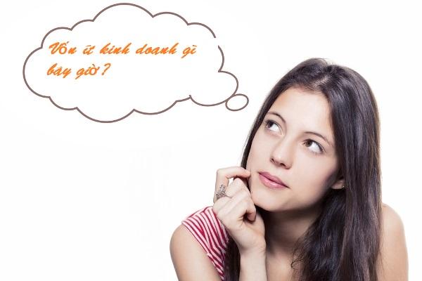Vốn ít kinh doanh gì bây giờ? Gợi ý 3 ý tưởng kinh doanh ít vốn mà thu được lợi nhuận cao