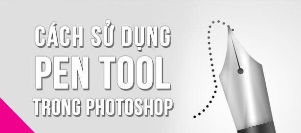 Bật mí cách sử dụng Pen Tool trong Photoshop