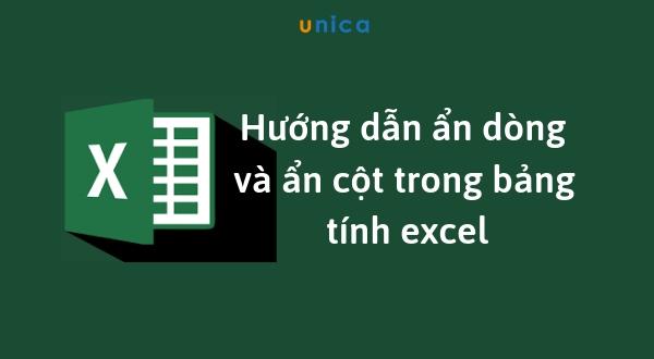 Hướng dẫn ẩn dòng và ẩn cột trong Excel