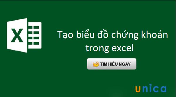 Hướng dẫn cách tạo biểu đồ chứng khoán trong Excel chuẩn xác