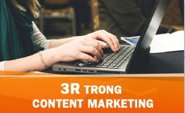 Nguyên tắc 3R trong Content Marketing những điều cần lưu ý