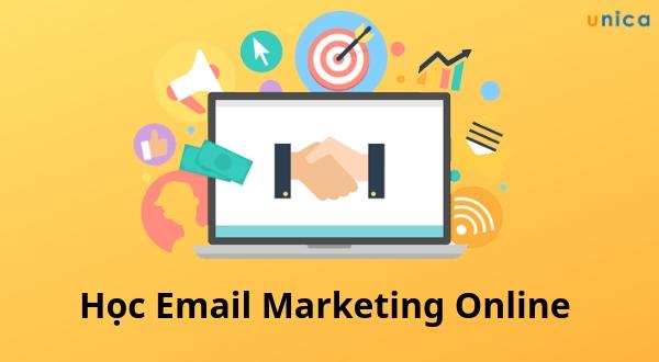 Học Email Marketing Online - Cỗ máy sản xuất khách hàng, gia tăng doanh số vượt bậc cho doanh nghiệp