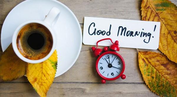 Tổng hợp những tin nhắn chúc buổi sáng hay và ý nghĩa nhất dành cho người ấy của bạn
