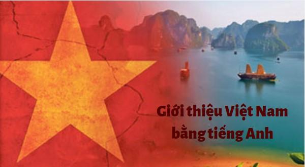 Bật mí phương pháp giúp bạn tự tin giới thiệu về Việt Nam bằng tiếng Anh với bạn bè quốc tế