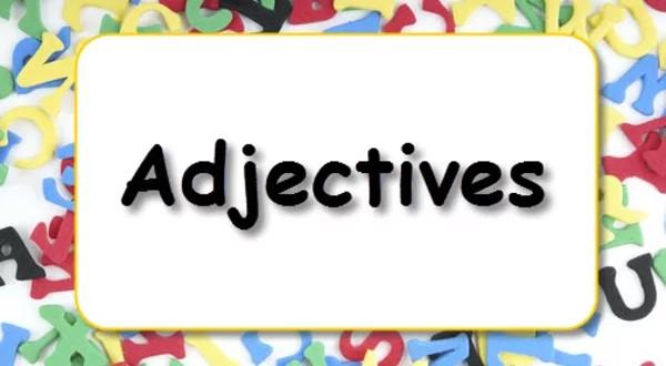 Tất tật về tính từ trong tiếng Anh chuẩn xác nhất bạn nên biết
