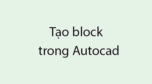 Cách tạo block thuộc tính trên Cad chính xác tuyệt đối