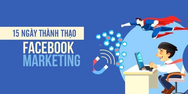 Chạm tới ước mơ làm Facebook Marketing chỉ sau 15 ngày