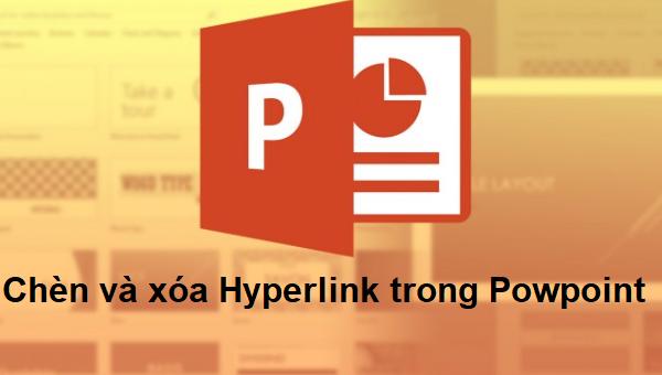 Chèn và xóa hyperlink trong powerpoint