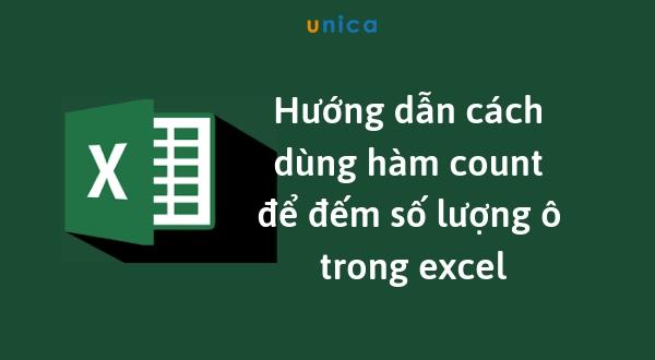 Hàm Count và cách dùng hàm Count để đếm số lượng ô trong excel