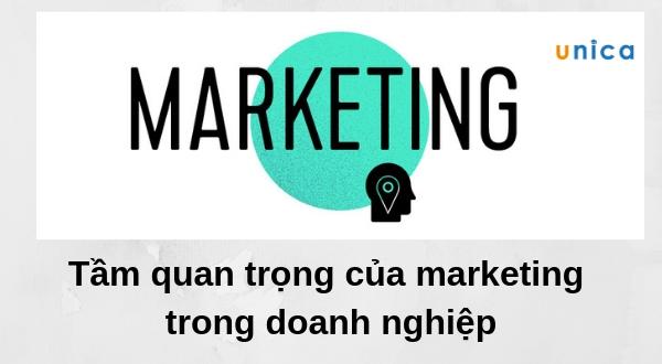 Marketing là gì? Tầm quan trọng của marketing trong doanh nghiệp