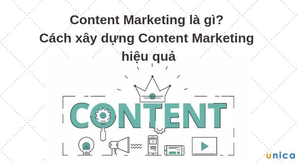 Content Marketing là gì? Cách xây dựng Content Marketing hiệu quả