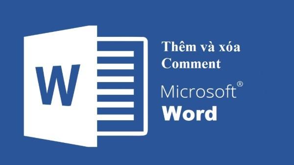 Cách tạo và xóa comment trong word nhanh nhất