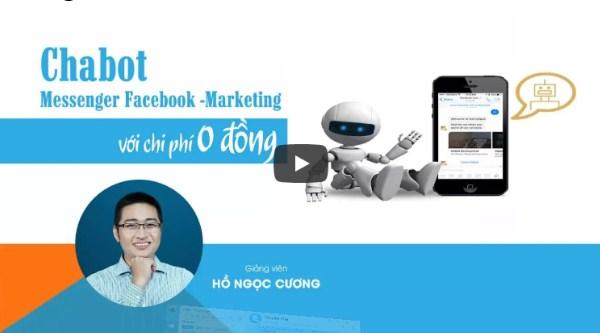 Review Khóa học Chatbot Messenger Facebook - Marketing với chi phí 0 Đồng