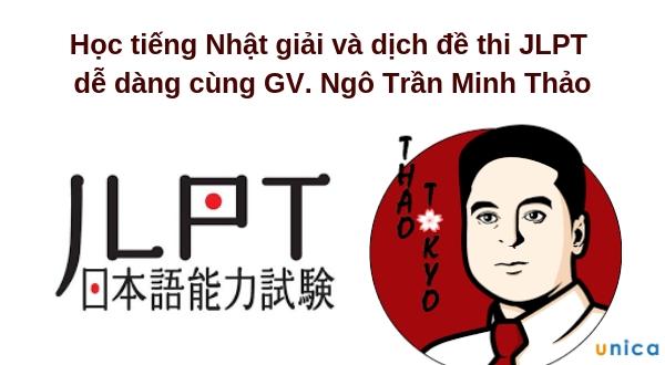 Học tiếng Nhật giải và dịch đề thi JLPT dễ dàng cùng GV. Ngô Trần Minh Thảo