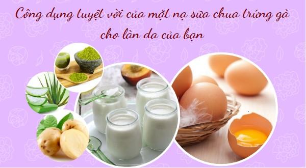 Công dụng tuyệt vời của mặt nạ sữa chua trứng gà cho làn da của bạn